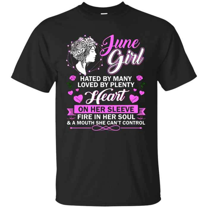 June Girl Shirts Funny Hated By Many Loved By Plenty