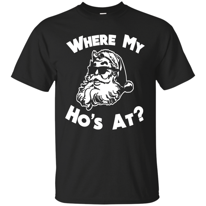 Where My Ho's At Funny Santa Pun Christmas Joke T-Shirt