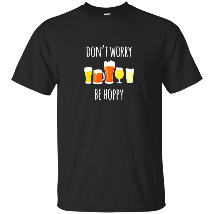 Don't Worry Be Hoppy Craft Beer Drinking Gift T-Shirt