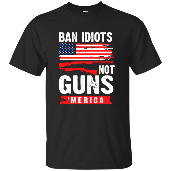 Ban Idiots Not Guns Gift T-Shirt