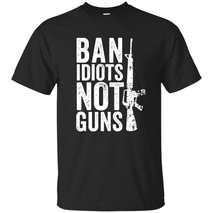 Gun Lover Gift T-Shirt - Ban Idiots Not Guns - 2nd Amendment