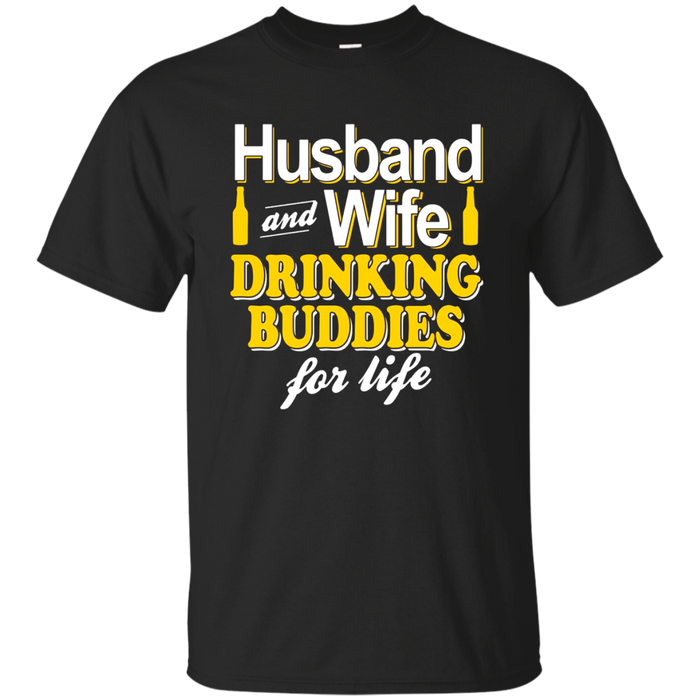 Husband And Wife Drinking Buddies For Life T-Shirt