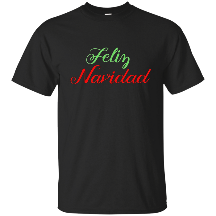 Feliz Navidad T-Shirt - Merry Christmas Holiday Xmas Pun Tee