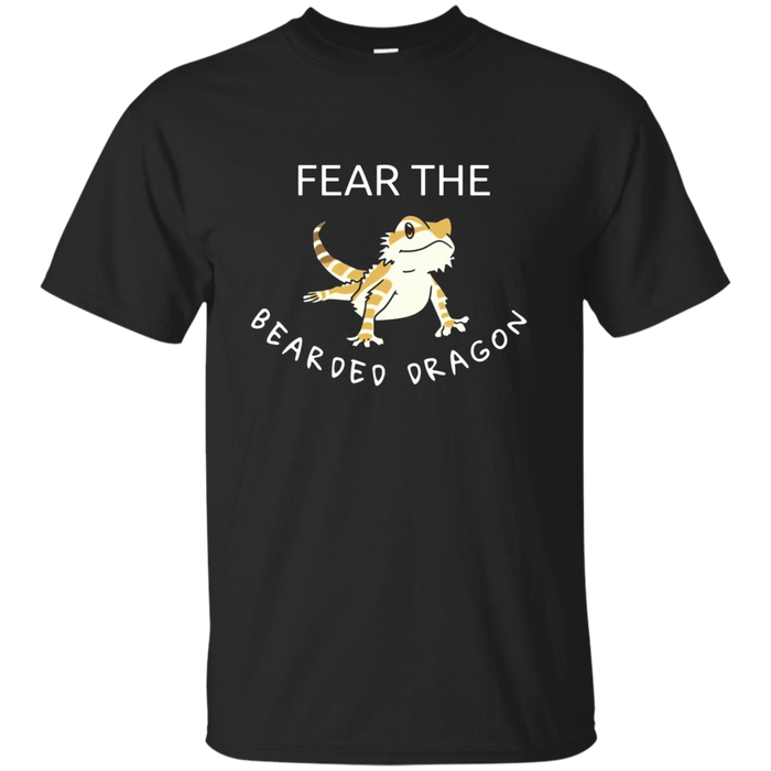 Fear the bearded dragon Tee Shirt - Funny gift T Shirt