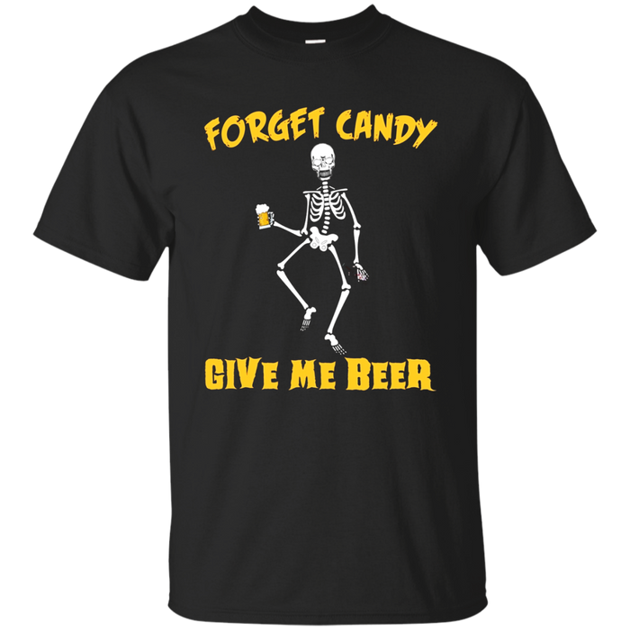 Forget Candy Give Me Beer Ghost Skeleton Halloween T-Shirt