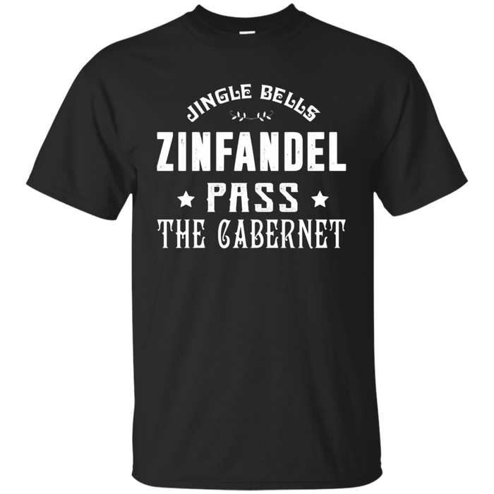 Jingle Bells Zinfandel Pass The Cabernet Christmas T-shirt