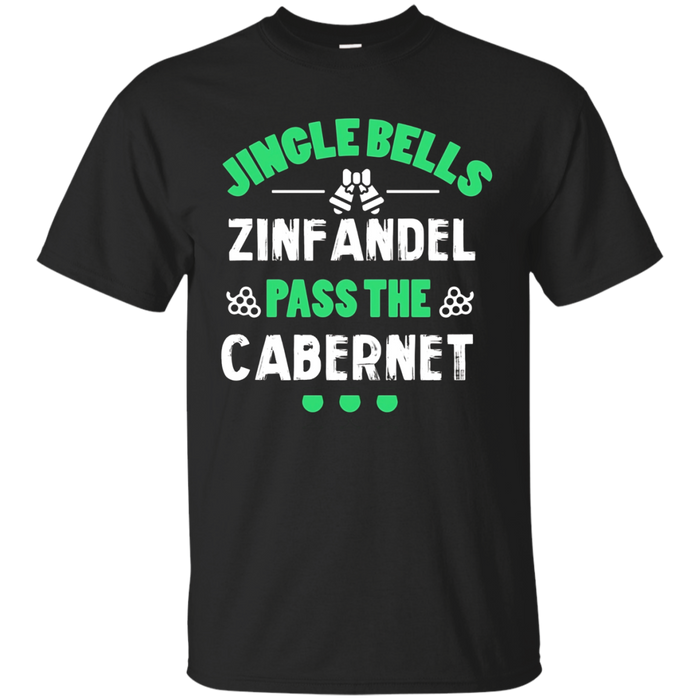 Christmas T-shirt Jingle Bells Zinfandel Pass The Cabernet