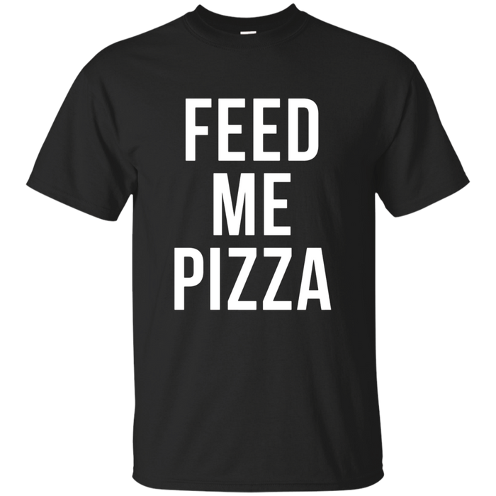 Feed Me Pizza Funny Workout Pizza Lover Hipster Pun T Shirt