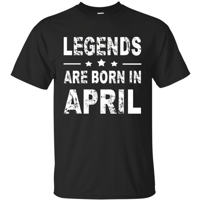 Legends Are Born In April Shirt