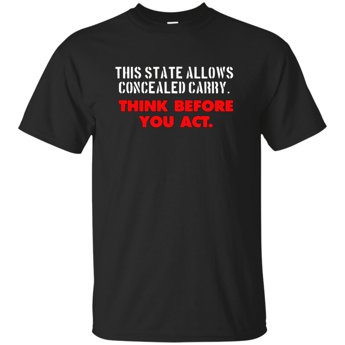 Concealed Carry Think Before You Act Gun Rights T-Shirt