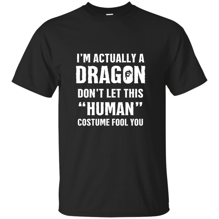 """I'm Actually A Dragon"" - Funny Halloween Costume T-Shirt"