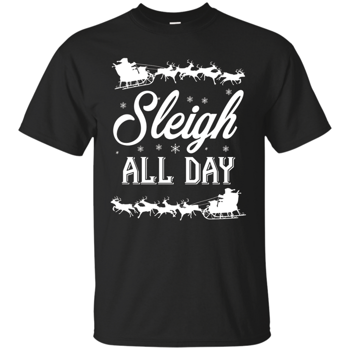 Funny Sleigh All Day Pun Christmas T-Shirt