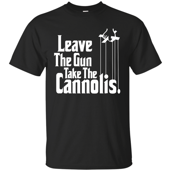 Leave The Gun Take The Cannolis Italian T Shirt
