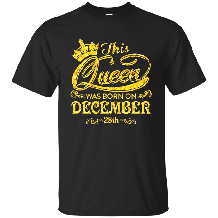 This Queen Was Born On December 28th Shirt December Queens
