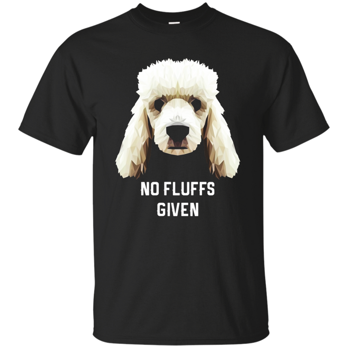 Poodle No Fluffs Funny and Cute Gift Shirt for dog lovers