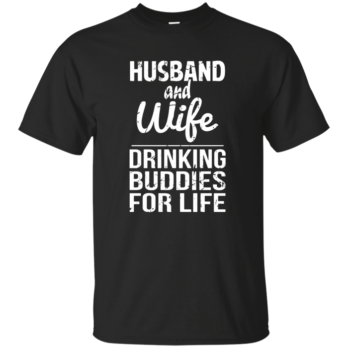 Husband And Wife Drinking Buddies For Life t-shirt funny