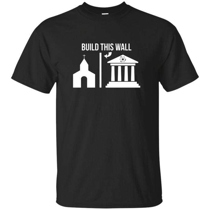 Build This Wall -Separate Church & State Science March Shirt