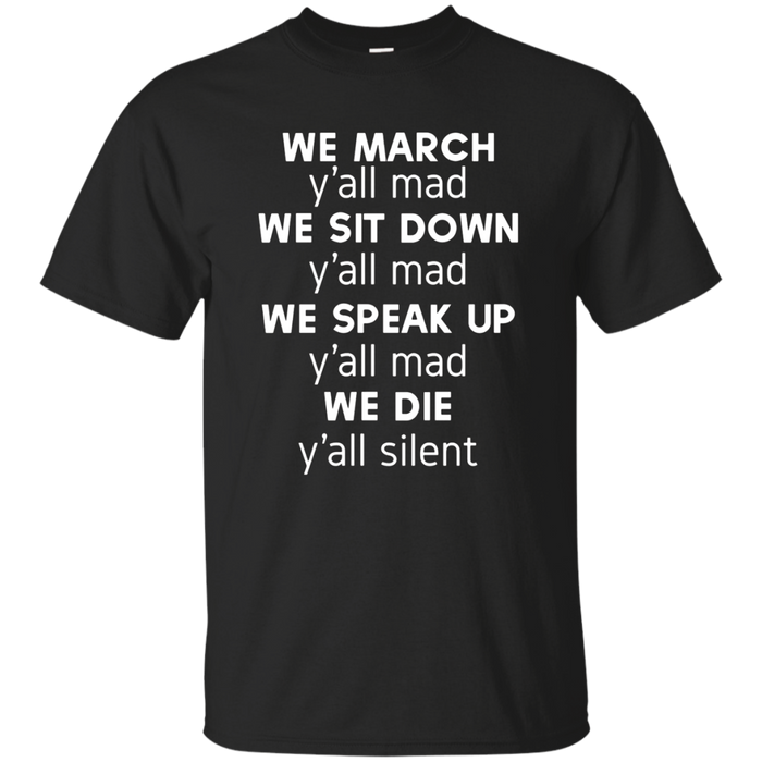 We March Y'all Mad T-Shirt Black Lives Matter