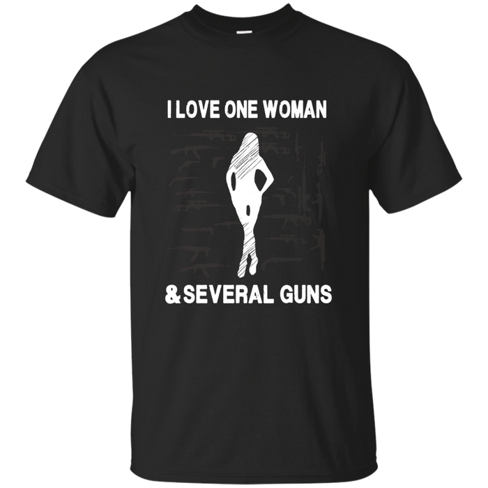 True Man Love One Woman And Several Guns T-Shirt