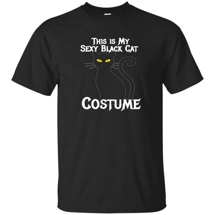 This is My Sexy Black Cat Costume T Shirt For Halloween