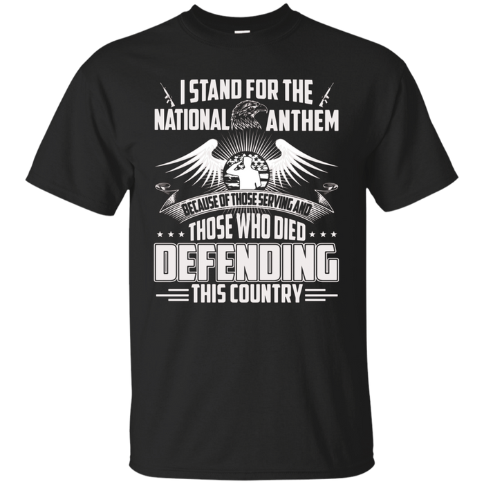 I Stand For the National Anthem Tshirt- Veteran Gift