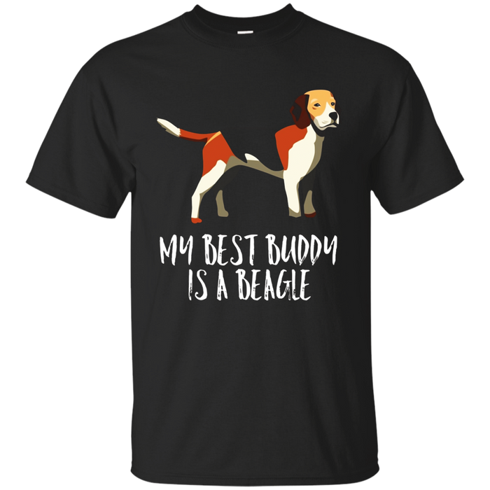 Beagle Dog Tee Shirt My Best Buddy Is A Beagle T-Shirt Gift