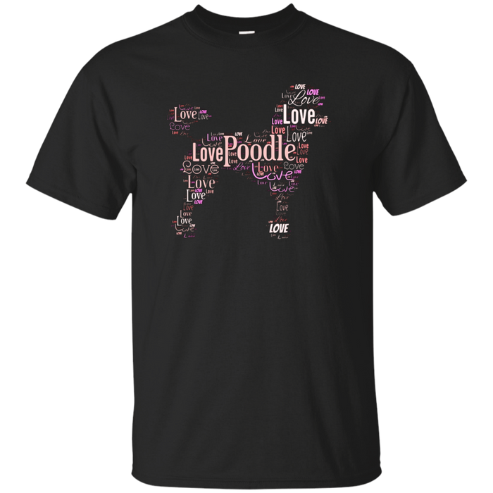 Poodle Love Word Art T-Shirt [Cute Dog Lover T-Shirt]