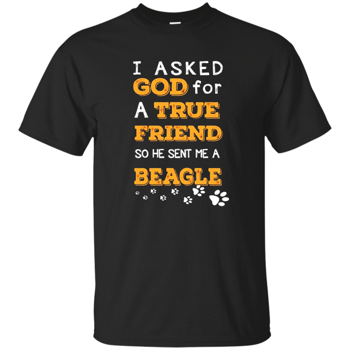Asked God for a True Friend Beagle Lover Christmas T-Shirt