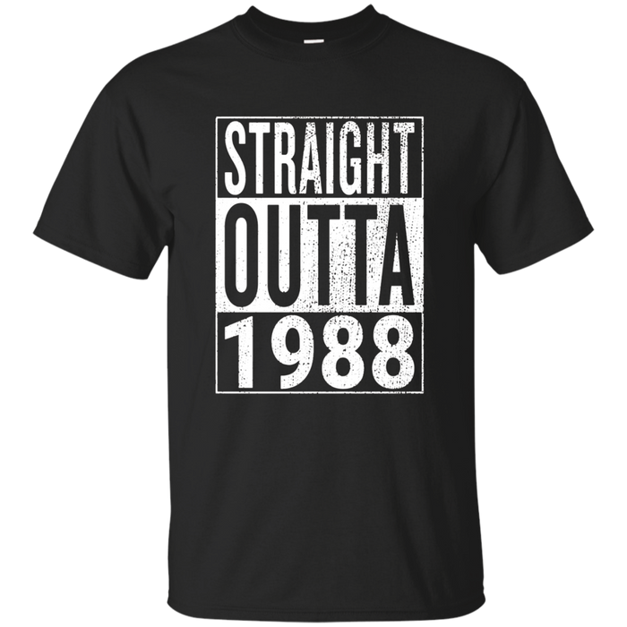 Straight Outta 1988 | Great 30th Birthday Gift Idea t-shirt