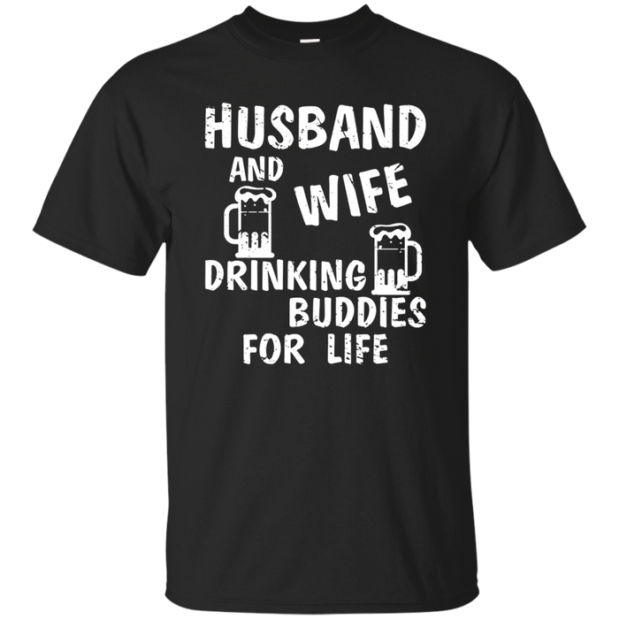 Husband And Wife Drinking Buddies For Life T-Shirt Fun Shirt