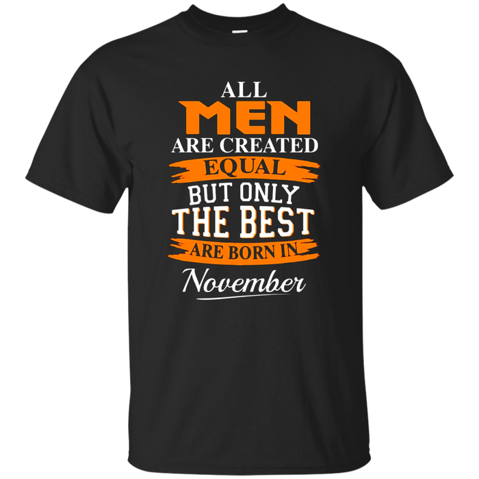 But Only The Best Are Born In November T-Shirt