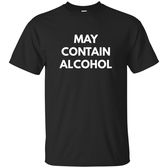 May Contain Alcohol t-shirt - Alcohol Puns