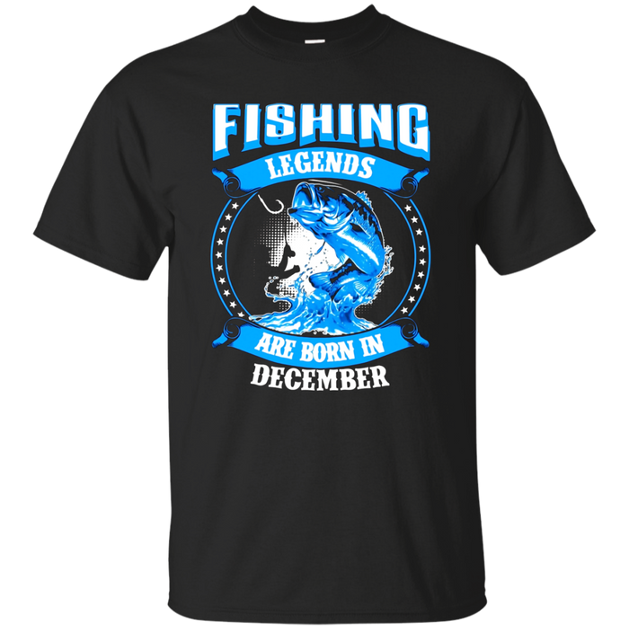 Fishing Legends Are Born In December Fishing  T-Shirt