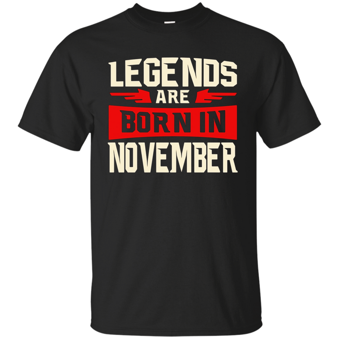Legends Are Born In November T-shirt - Birthday TShirt