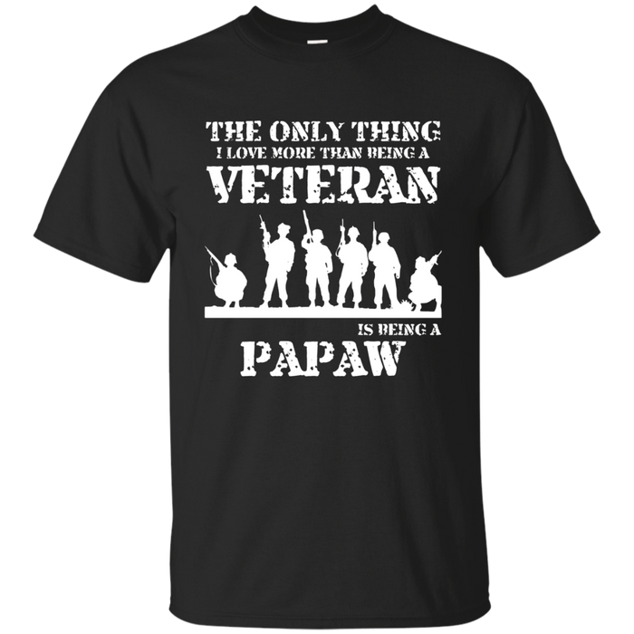 Gift Father's Day- Being a Veteran is being a Papaw T-shirt