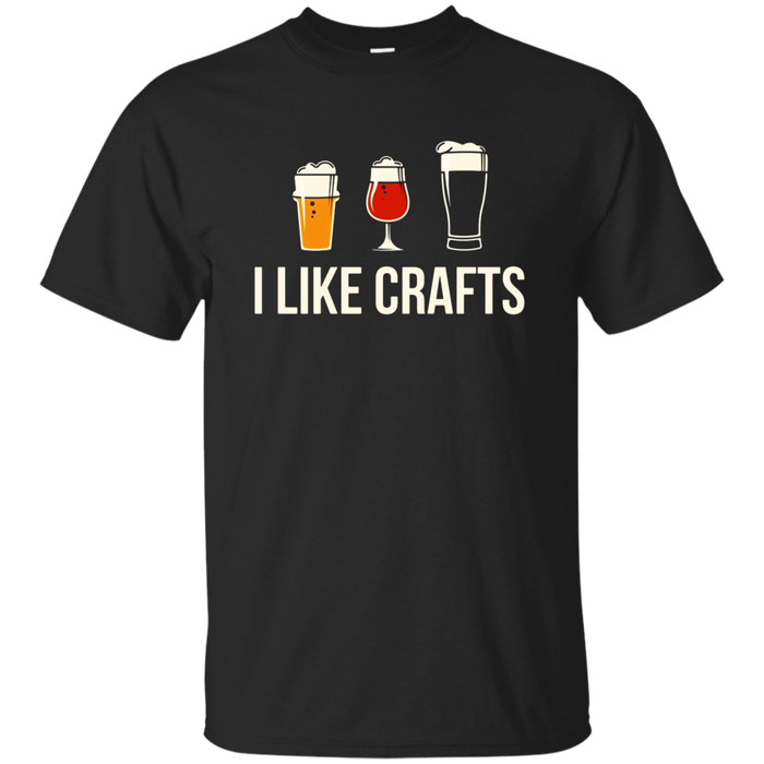 I Like Crafts Funny Drinking T Shirt