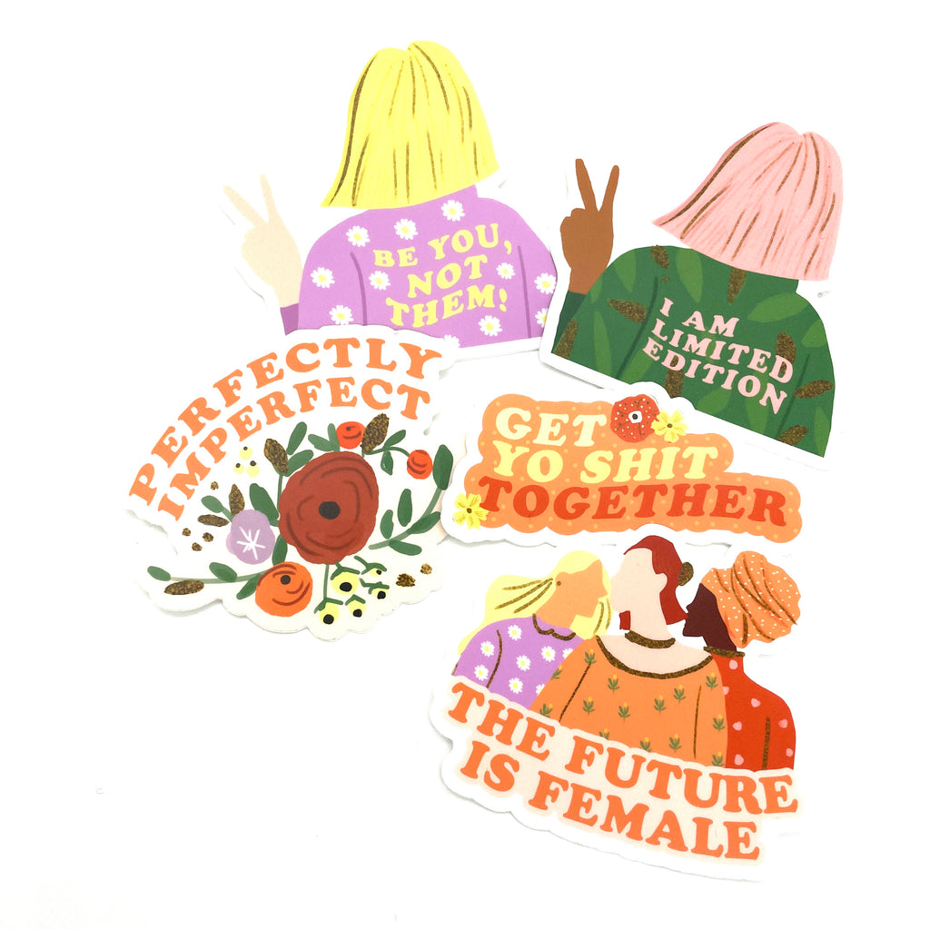 Perfectly Imperfect // The Future is Female // I am Limited Edition // Get Yo Shit Together Sticker