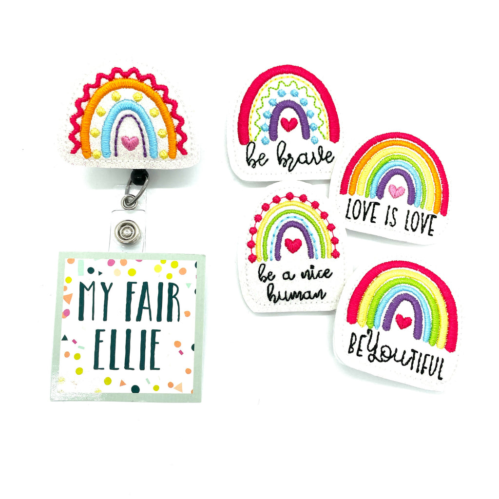 Rainbows // Be Brave // Love is Love // Be a Nice Human // BeYOUtiful // Badge Buddy - TOPPER ONLY!