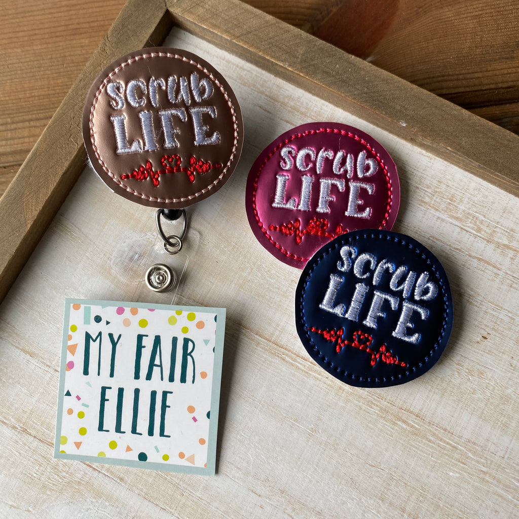 Scrub Life Badge Buddy // TOPPERS ONLY!