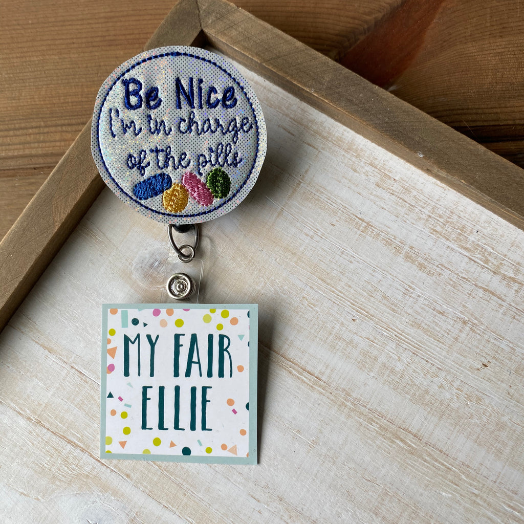 Be Nice // Pills Badge Buddy // TOPPERS ONLY!