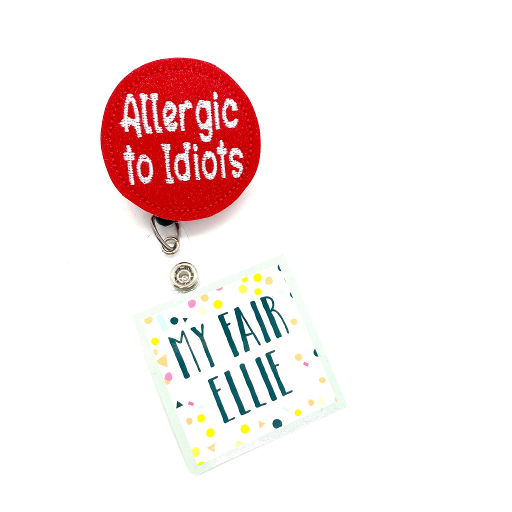 Allergic to Idiots // Badge Buddy - TOPPER ONLY!