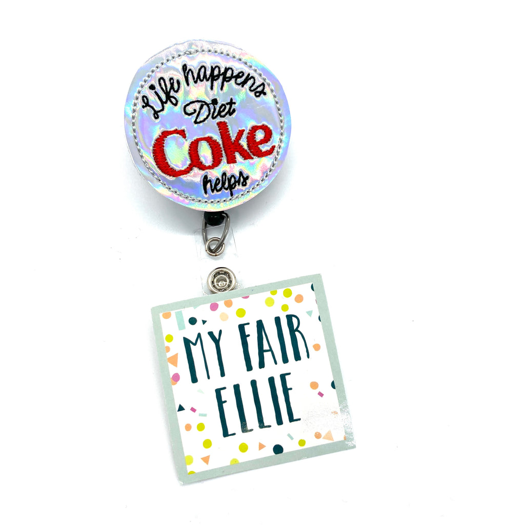 Life Happens, Diet Coke Helps // Badge Buddy - TOPPER ONLY!