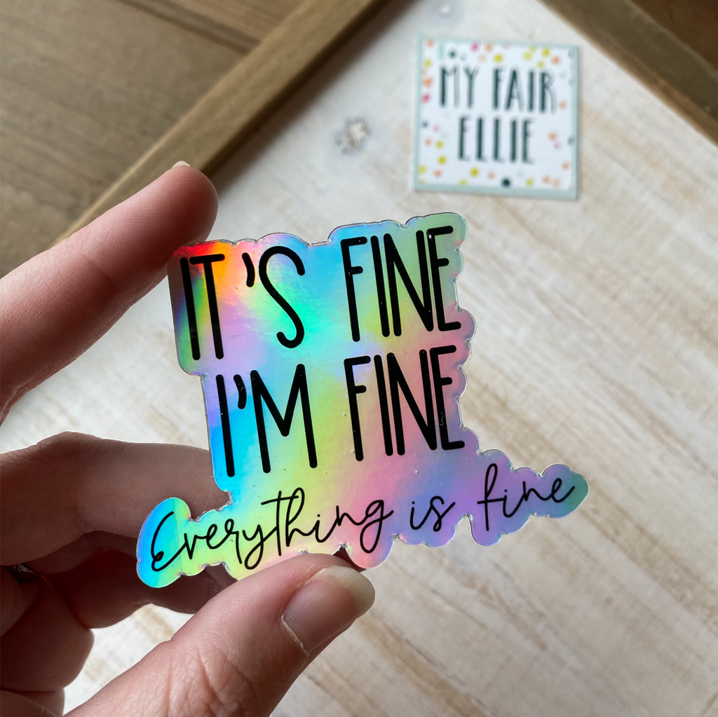 I'm Fine // My Fair Ellie Ink Sticker