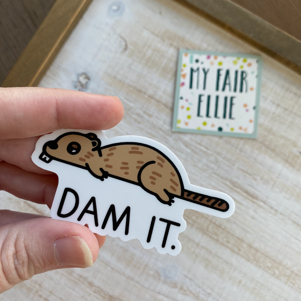 Dam it // Beaver // My Fair Ellie Ink Sticker