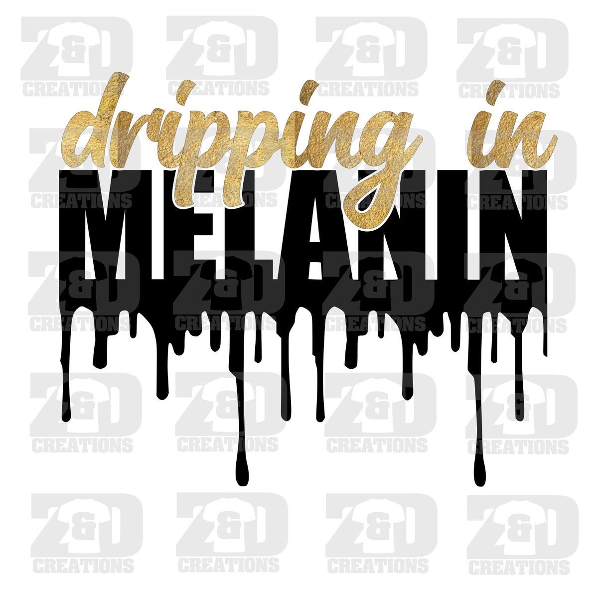Dripping In Melanin Svg Zdcreations