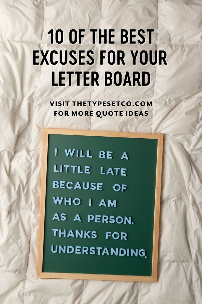 10 Of The Best Excuses For Your Letter Board