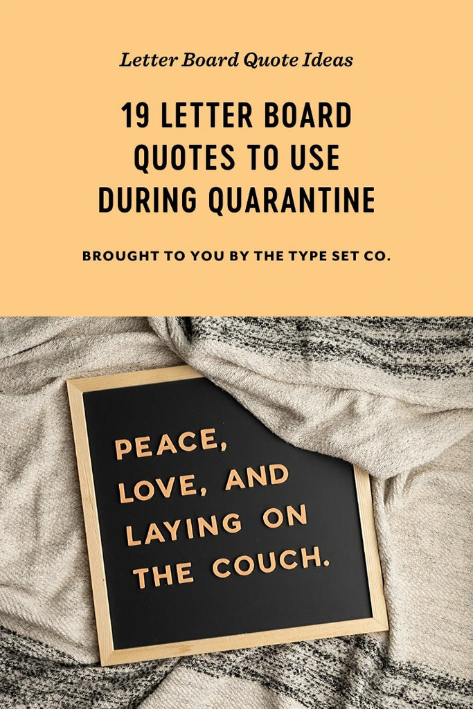 19 Letter Board Quotes To Use During Quarantine The Type Set Co