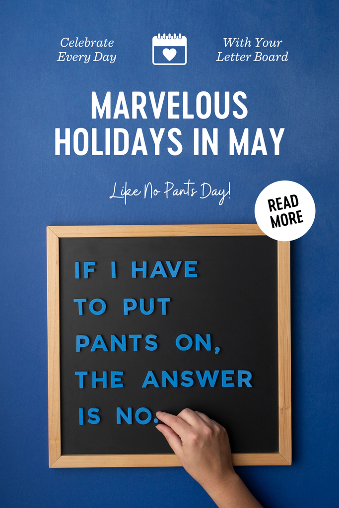 Celebrate Every Day in May with your Letter Board