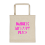 DANCE Is My Happy Place - Durable Canvas Tote bag