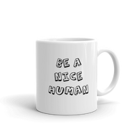 Be A Nice Human Coffee Mug